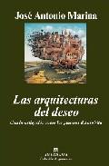 LIBROS - LAS ARQUITECTURAS DEL DESEO: UNA INVESTIGACION SOBRE LOS PLACERES DEL ESPIRITU
