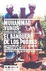 LIBROS - EL BANQUERO DE LOS POBRES: LOS MICROCREDITOS Y LA BATALLA CONTRA LA POBREZA EN EL MUNDO
